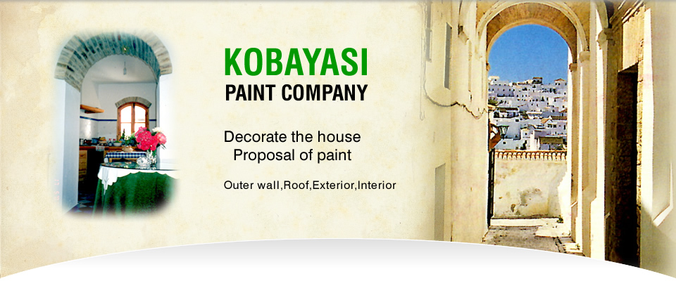 KOBAYASI PAINT COMPANY Decorate the house Proposal of paint Outer wall,Roof,Exterior,Interior
